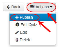 Zoom in on the circled actions button and the publish button from the drop down menu