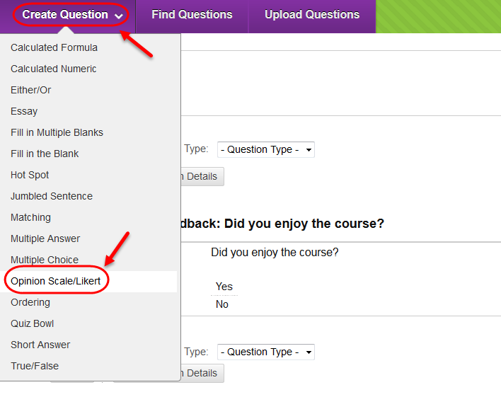 Create Question button. Select Opinion Scale/Likert from the drop down menu.