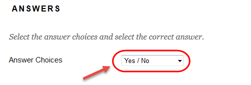 Select the required option from the Answer Choices drop down list.