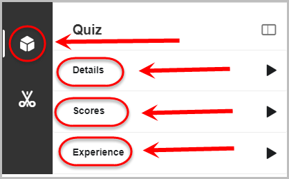 Quiz button cube selected. Details, scores and experience option selected